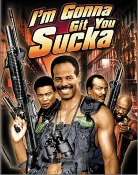 Im_Gonna_Git_You_Sucka_Poster