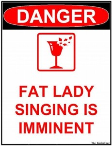 fat-lady-singing-warning