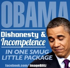Obama - Dishonesty and Incompetance